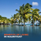 Benefits Of Living In Mauritius